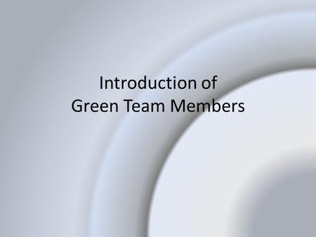 Introduction of Green Team Members