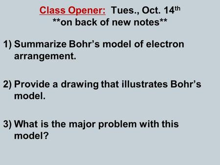 Class Opener: Tues., Oct. 14th **on back of new notes**