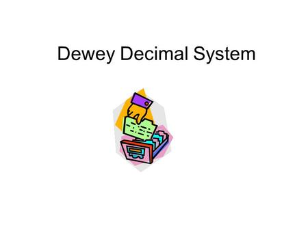 Dewey Decimal System. Dewey Decimal System (DDS) Just like the grocery store separates the food into different sections such as: dairy products, meat,