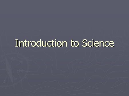 Introduction to Science. Theories & Laws ► Scientific Theory  Explanation that has been tested by repeated observations (experiments)  Constantly questioned.