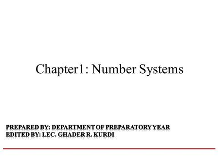 Chapter1: Number Systems. Objectives Understand the concept of number systems. Describe the decimal, binary, hexadecimal and octal system. Convert a number.