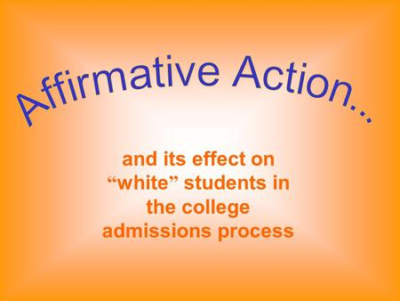 essay about affirmative action in college admissions How harvard set the model for affirmative action in college admissions by nick anderson by nick anderson email the author june 21 powell even appended a summary of harvard's policy to his opinion to provide a kind of template for affirmative action in higher education.