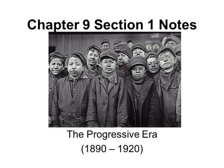 chapter 4 the progressive era 1890 1920 Us history text book united chapter 4-the war for independence modern america emerges (1890 - 1920) chapter 17: the progressive era section 1.