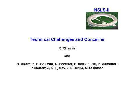 Technical Challenges and Concerns S. Sharma and R. Alforque, R. Beuman, C. Foerster, E. Haas, E. Hu, P. Montanez, P. Mortazavi, S. Pjerov, J. Skaritka,