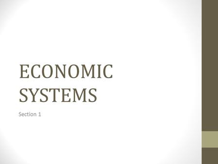 ECONOMIC SYSTEMS Section 1.