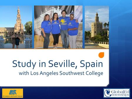 Study in Seville, Spain with Los Angeles Southwest College.