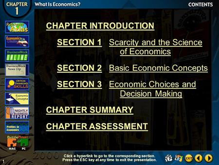 1 Contents CHAPTER INTRODUCTION SECTION 1Scarcity and the Science of Economics SECTION 2Basic Economic Concepts SECTION 3Economic Choices and Decision.