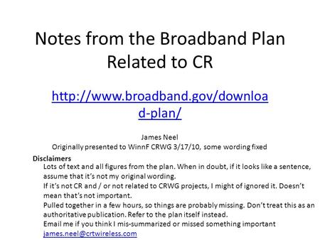 Notes from the Broadband Plan Related to CR  d-plan/ James Neel Originally presented to WinnF CRWG 3/17/10, some wording.