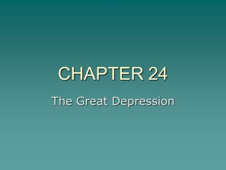 CHAPTER 24 The Great Depression. SECTION 1 Prosperity Shattered.