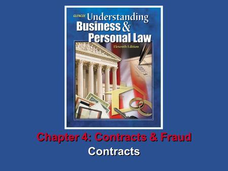 5Chapter SECTION OPENER / CLOSER: INSERT BOOK COVER ART Contracts Chapter 4: Contracts & Fraud.