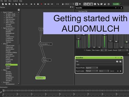 Getting started with AUDIOMULCH. Background AudioMulch is not really designed for work in primary schools, and so there is a lot that you may wish to.