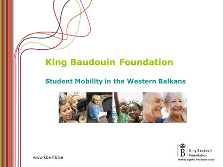 King Baudouin Foundation Student Mobility in the Western Balkans www.kbs-frb.be.