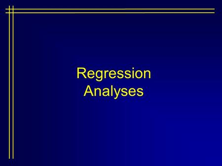 Regression Analyses. Multiple IVs Single DV (continuous) Generalization of simple linear regression Y' = b 0 + b 1 X 1 + b 2 X 2 + b 3 X 3...b k X k Where.