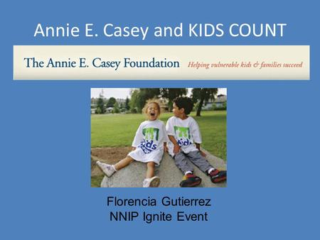 Annie E. Casey and KIDS COUNT Florencia Gutierrez NNIP Ignite Event.