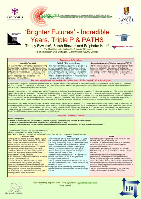 Programme Information Incredible Years (IY)Triple P (TP) – Level 4 GroupPromoting Alternative Thinking Strategies (PATHS) IY consists of 12 weekly (2-hour)
