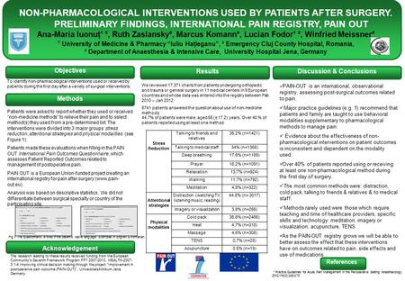 NON-PHARMACOLOGICAL INTERVENTIONS USED BY PATIENTS AFTER SURGERY. PRELIMINARY FINDINGS, INTERNATIONAL PAIN REGISTRY, PAIN OUT Ana-Maria Iuonuţ¹ ², Ruth.