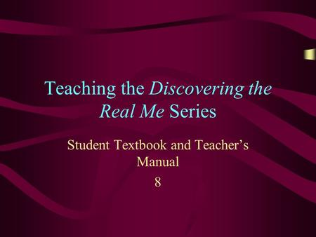 Teaching the Discovering the Real Me Series Student Textbook and Teacher's Manual 8.