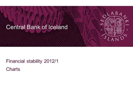 Central Bank of Iceland Financial stability 2012/1 Charts.