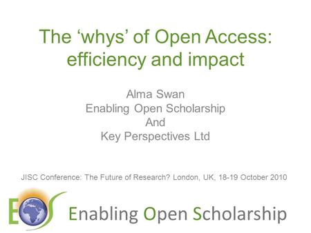 The 'whys' of Open Access: efficiency and impact