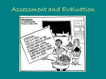 Assessment and Evaluation. Assessment Formal assessment is often criticized for relying on numerical scores without knowing a student's underlying reasoning,