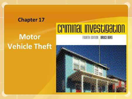 Motor Vehicle Theft Chapter 17. Copyright ©2008 The McGraw-Hill Companies, Inc. All rights reserved. 2 THE NATURE OF MOTOR VEHICLE THEFT Thefts from motor.