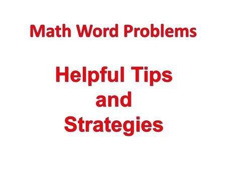 What are the challenges? To know how to translate word problems into a workable mathematical equation. To know where to start and how to go about figuring.