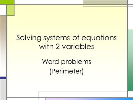 Solving systems of equations with 2 variables Word problems (Perimeter)