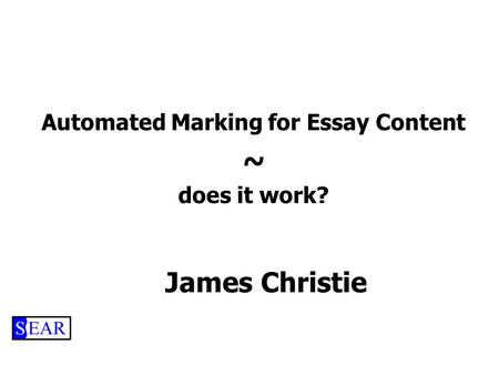 James Christie Automated Marking for Essay Content ~ does it work?