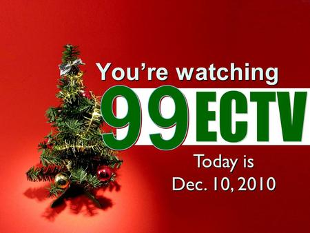 You're watching Today is Dec. 10, 2010. Lunch Menu Mon – beef&chz nachos/ckn quesadilla Tue – grilled ham&chz/corn dog Wed – chz burger/tuna sub Thu –