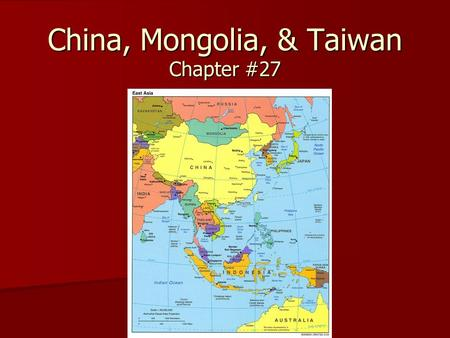 China, Mongolia, & Taiwan Chapter #27. I. Natural Environments A. Landforms & Rivers A. Landforms & Rivers –Physical size of China? –Topography? –Himalayas?