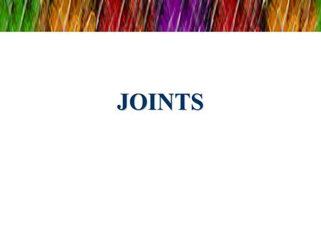 JOINTS. JOINTS  Is an articulation, the place of union or junction between two or more bones or parts of bones of the skeleton -They show a variety of.