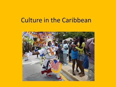Culture in the Caribbean. Reminder: Immigrant: someone coming to a country to live Emigrant: someone leaving their country to go elsewhere to live Population: