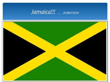 Jamaica!!! BY:MATTHEW. Animals!! Jamaica has lots of animals. It has Mongeese and the Jamaican Hutia which is endangered. A Hutia is also called a Coney.