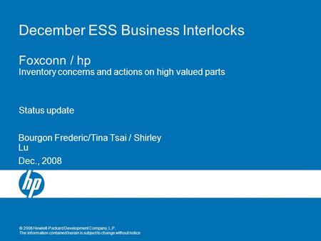 © 2006 Hewlett-Packard Development Company, L.P. The information contained herein is subject to change without notice December ESS Business Interlocks.
