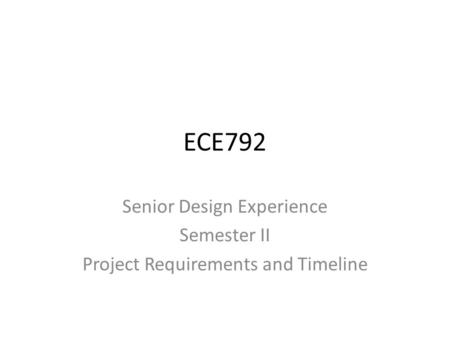 Senior Design Experience Semester II Project Requirements and Timeline