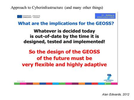 Alan Edwards, 2012 Approach to Cyberinfrastructure (and many other things)