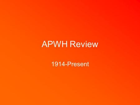APWH Review 1914-Present. AFRICA 1914-Present: Key Concepts Colonial rule –Exploitation of labor –Cash crops –Extraction of raw materials for colonial.