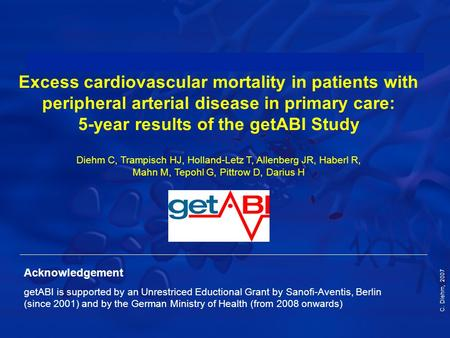 C. Diehm, 2007 Excess cardiovascular mortality in patients with peripheral arterial disease in primary care: 5-year results of the getABI Study Diehm C,