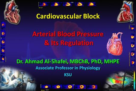 Cardiovascular Block Arterial Blood Pressure & Its Regulation.