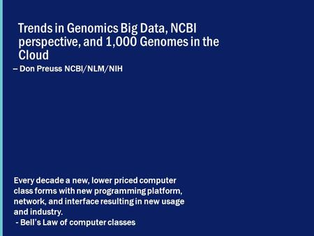 -- Don Preuss NCBI/NLM/NIH