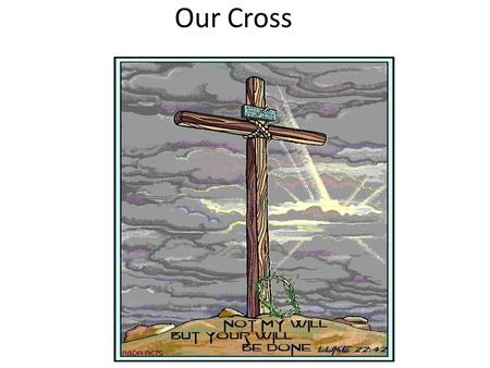 Our Cross. Saint Helena and the cross Saint Helena was the mother of Constantine the emperor of Rome. Saint Helena went to Palestine to visit the places.