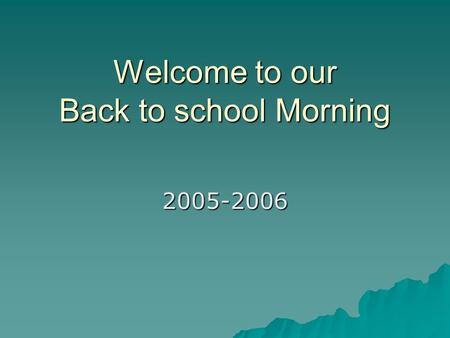 "Welcome to our Back to school Morning 2005-2006. Benchmark School ""Learning for All"" OUR BELIEFS…  ALL CHILDREN CAN LEARN AND EXPERIENCE SUCCESS HOW…"