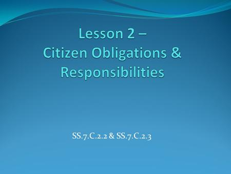Lesson 2 – Citizen Obligations & Responsibilities