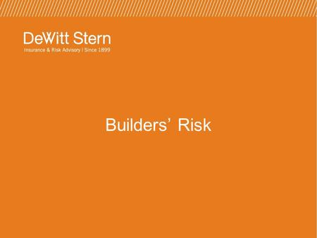 Builders' Risk. Define the intent of the policy Understand exposures Discuss why owner should purchase the policy Who is Insured? Underwriting Information.