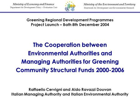 Ministry of the Environment and Territory Directorate for Development and Environmental Research Ministry of Economy and Finance Department for Development.