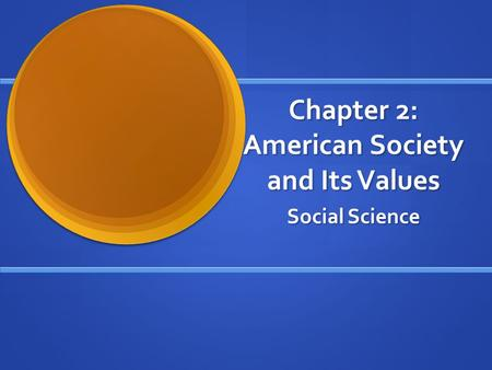 Chapter 2: American Society and Its Values