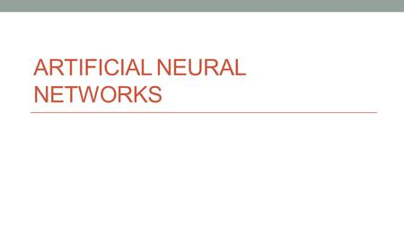 ARTIFICIAL NEURAL NETWORKS. Overview EdGeneral concepts Areej:Learning and Training Wesley:Limitations and optimization of ANNs Cora:Applications and.