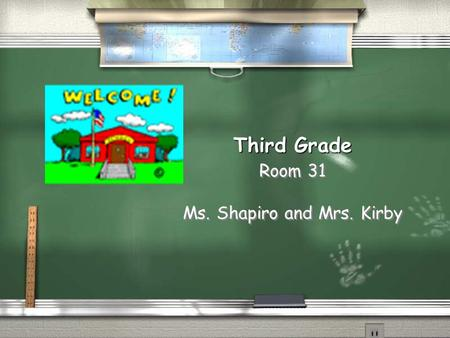 Room 31 Ms. Shapiro and Mrs. Kirby Third Grade Communication Write a note   please use both addresses and