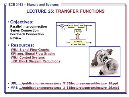 Interconnections Blocks can be thought of as subsystems that make up a system described by a signal flow graph. We can reduce such graphs to a transfer.