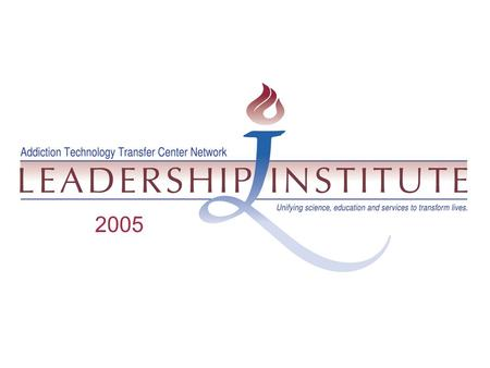 2005. What is the Leadership Institute? A unique leadership preparation program providing a balance of traditional training seminars, distance learning.